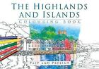 The Highlands and Islands Colouring Book: Past & Present by The History Press (Paperback, 2016)
