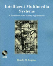 Intelligent Multimedia Systems: A Handbook for Creating Applications by Kaplan,