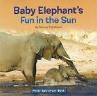 Baby Elephant's Fun in the Sun by Michael Teitelbaum (Paperback / softback, 2009)