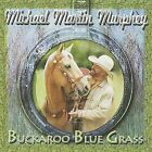 Buckaroo Blue Grass by Michael Martin Murphey (CD, Feb-2009, Rural Rhythm)