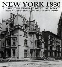 New York 1880: Architecture and Urbanism in the Gilded Age by Robert A.M. Stern