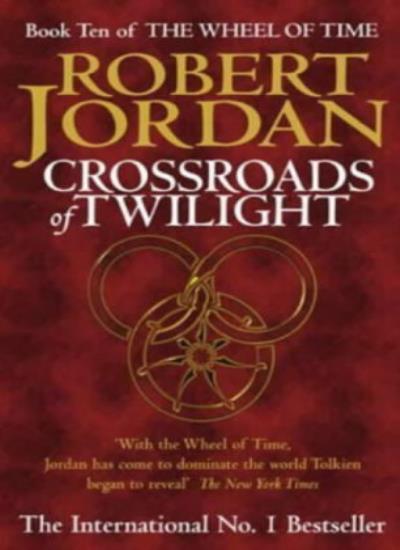 Crossroads Of Twilight: Book 10 of the Wheel of Time,Robert Jordan