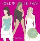 Color Me Girl Crush by Mel Elliott (Paperback, 2014)