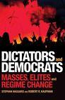 Dictators and Democrats: Masses, Elites, and Regime Change by Robert R. Kaufman, Stephan Haggard (Paperback, 2016)