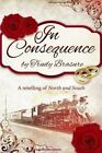 In Consequence: A Retelling of North and South by Trudy Brasure (Paperback / softback, 2014)
