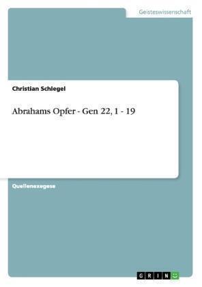 Abrahams Opfer - Gen 22, 1 - 19 von Christian Schlegel (2007, Geheftet)
