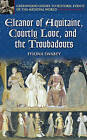 Eleanor of Aquitaine, Courtly Love, and the Troubadours by Ffiona Swabey (Hardback, 2004)