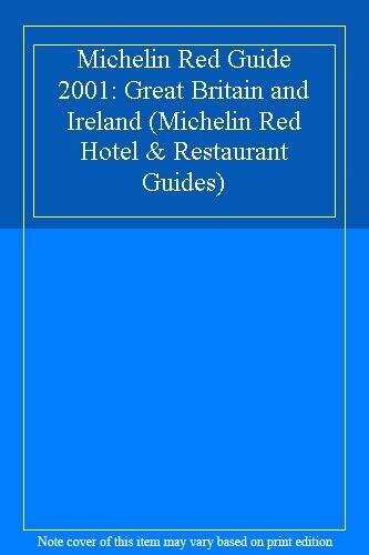 Michelin Red Guide 2001: Great Britain and Ireland (Michelin Red Hotel & Restau
