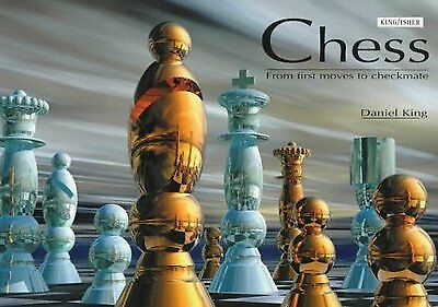 Chess: from first moves to checkmate by Daniel King (Hardback)