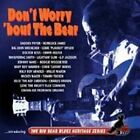Don't Worry 'Bout the Bear by Various Artists (CD, May-2002, Indigo)