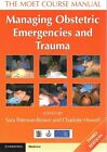 Managing Obstetric Emergencies and Trauma: The MOET Course Manual by Cambridge University Press (Paperback, 2014)