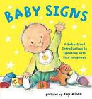 Baby Signs by Joy Allen (Board book)