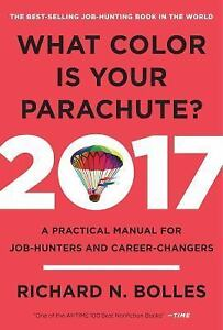What Color Is Your Parachute? 2017 : A Practical Manual for Job ...