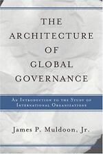 The Architecture of Global Governance: An Introduction to the Study of Internati
