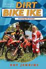Dirt Bike Ike: Pursuing the Dream by Roy Jenkins (Paperback / softback, 2011)