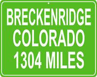 Breckinridge Ski Resort In Colorado Mileage Sign - Distance To Your House