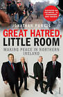 Great Hatred, Little Room: Making Peace in Northern Ireland by Jonathan Powell (Paperback, 2009)