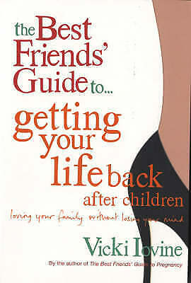 1 of 1 - The Best Friends' Guide to Getting Your Life Back, Iovine, Vicki, New Book