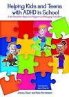 Helping Kids and Teens with ADHD in School: A Workbook for Classroom Support and Managing Transitions by Joanne Steer, Kate Horstmann (Paperback, 2009)