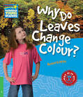 Why Do Leaves Change Colour? Level 3 Factbook: Level 3 by Rachel Griffiths (Paperback, 2010)