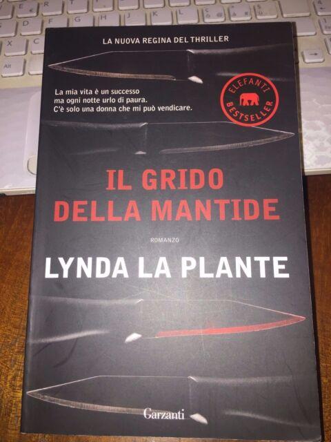 LYNDA LA PLANTE IL GRIDO DELLA MANTIDE Garzanti elefanti bestseller 2012brossura