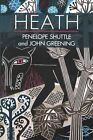 Heath by John Greening, Penelope Shuttle (Paperback, 2016)