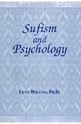 Sufism and Psychology by Lynn Wilcox; Shaykh Muhammad Hisham Kabbani