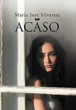 Acaso by Maria José Silvestre (2012, Hardcover)