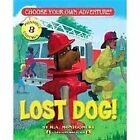Lost Dog! by R. A. Montgomery (2011, Paperback)