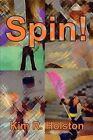 Spin! by Kim R Holston (Paperback / softback, 2002)