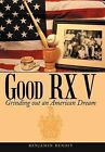 Good RX V: Grinding Out an American Dream by Benjamin Benoit (Hardback, 2012)