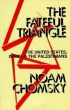 Fateful Triangle : The United States, Israel, and the Palestinians by Noam...