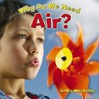 Why Do We Need Air? by Kelley MacAulay (Paperback, 2014)