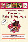 Washington Arts & Crafts Bazaars, Fairs & Festivals, 2010-2011 by Alyssa-Leiann Andersson (Paperback / softback, 2010)