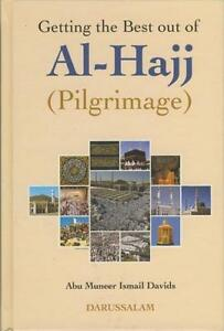Getting the Best out of Al-Hajj (Pilgrimage) by Abu Muneer Ismail Davids