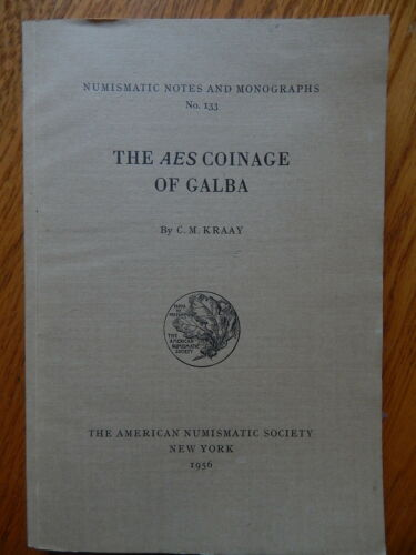 The AES Coinage of Galba ANS Notes and Mongraphs No.133