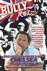 Bully C.F.C.: The Life and Crimes of a Chelsea Head-hunter by Gaetano Buglioni, Martin King (Hardback, 2006)