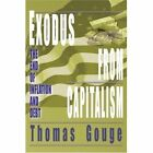 Exodus from Capitalism: The End of Inflation and Debt by Thomas O Gouge (Paperback / softback, 2003)