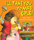 I'll Take You To Mrs Cole! by Nigel Gray (Paperback, 1998)