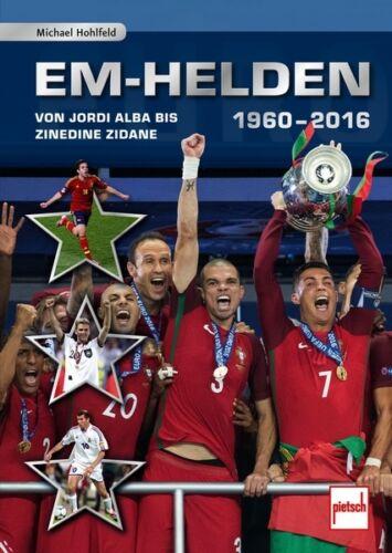 EM-Helden 1960-2016 Jordi Alba Zinedine Zidane Ronaldo Geschichte Biografie Buch