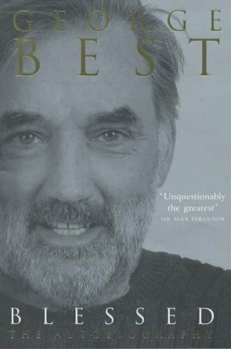 Blessed: The Autobiography By George Best,Roy Collins