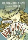 Bad Girls: Sirens, Jezebels, Murderesses, Thieves & Other Female Villains by Jane Yolen, Heidi E Y Stemple (Undefined, 2014)