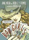 Bad Girls: Sirens, Jezebels, Murderesses, Thieves & Other Female Villains by Jane Yolen, Heidi E Y Stemple (Undefined, 2014)