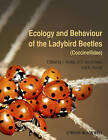 Ecology and Behaviour of the Ladybird Beetles (Coccinellidae) by John Wiley and Sons Ltd (Hardback, 2012)
