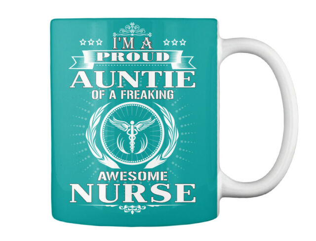 Proud Auntie Of A Awesome Nurse - I'm Freaking Gift Coffee Mug