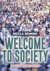 Welcome to Society: Second Edition by Angela Bruning (Paperback / softback, 2014)
