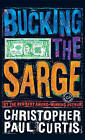 Bucking the Sarge by Christopher Paul Curtis (Paperback / softback, 2006)
