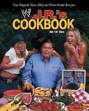 J. R.'s Cookbook: True Ringside Tales, BBQ, and Down-Home Recipies (WWE)