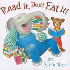 Read It, Don't Eat It! by Ian Schoenherr (Hardback, 2009)