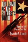 The Land of My Father's Birth: Memoir of the Liberian Civil War by Nvasekie N Konneh (Paperback / softback, 2013)